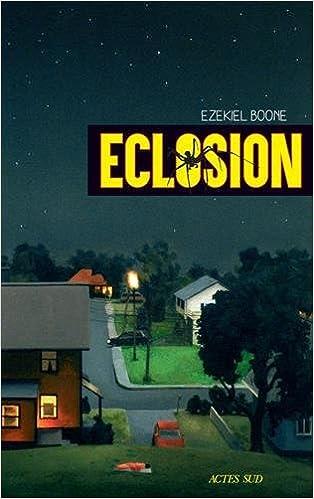 Eclosion - Ezekiel Boone (2018) sur Bookys