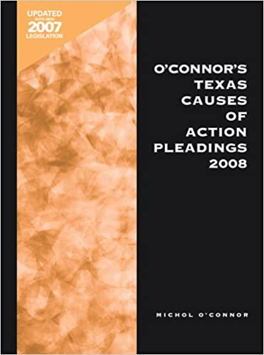 Book O'Connor's Texas Causes of Action Pleadings w/CD 2008
