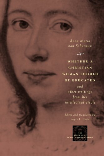 Whether a Christian Woman Should Be Educated and Other Writings from Her Intellectual Circle (The Other Voice in Early M