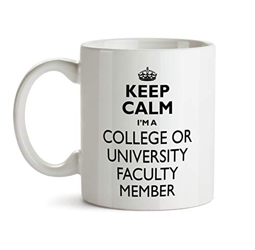 - College Or University Faculty Member Gift Mug - Keep Calm Best Ever Coffee Cup Colleague Co-Worker Thank You Appreciation Present