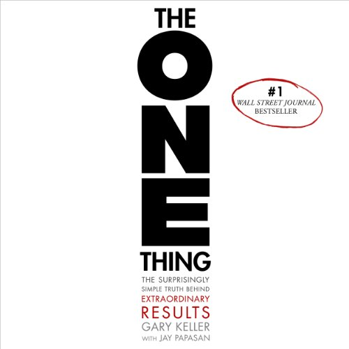 The ONE Thing: The Surprisingly Simple Truth Behind Extraordinary Results thumbnail