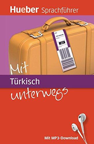 Mit ... unterwegs: Mit Türkisch unterwegs: Buch mit MP3-Download