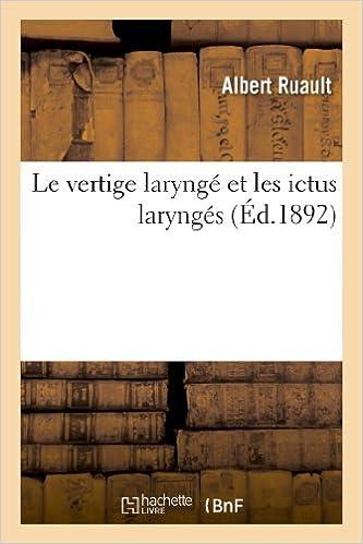 Téléchargement Le vertige laryngé et les ictus laryngés pdf, epub ebook