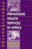 Privatizing Health Services in Africa 9780813525808