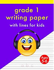 Grade 1 Writing Paper With Lines: For Kids Ages 5-6