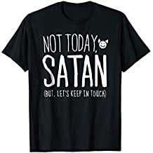 Funny Saying Tshirt, Not Today Satan But Let's Keep in Touch