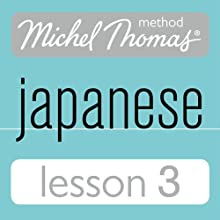 Michel Thomas Beginner Japanese, Lesson 3 Audiobook by Helen Gilhooly, Niamh Kelly Narrated by Helen Gilhooly, Niamh Kelly