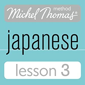 Michel Thomas Beginner Japanese, Lesson 3 Audiobook