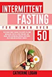 Intermittent Fasting for Women Over 50: The