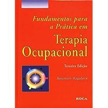Fundamentos Para A Prática Em Terapia Ocupacional