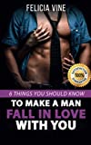 How to Make a Man Fall in Love with You: How to