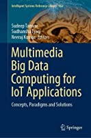 Multimedia Big Data Computing for IoT Applications Front Cover