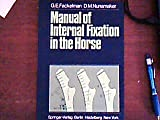 A Manual of Internal Fixation in the Horse, Fackelman, G. E. and Nunamaker, D. M., 0387100962