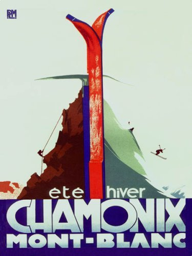 (CHAMONIX MONT-BLANC SUMMER WINTER SPORTS MOUNTAIN CLIMBING SKI DOWNHILL SKIING TRAVEL FRANCE LARGE VINTAGE POSTER REPRO)