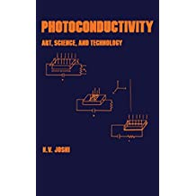 Photoconductivity: Art: Science & Technology (Optical Science and Engineering Book 25)