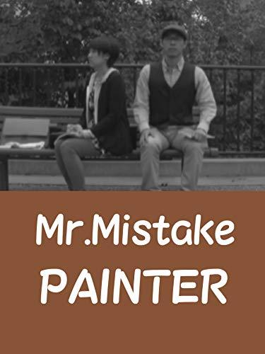 Mr.Mistake - Painter