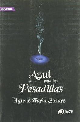 Azul para las pesadillas (La Barca De Caronte): Amazon.es: faria Stolarz, Laurie: Libros