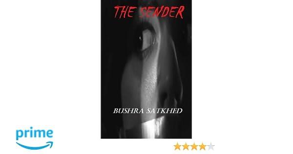 The Sender: Bushra Satkhed: 9781502456977: Amazon.com: Books