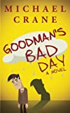 Goodman's Bad Day: A Novel
