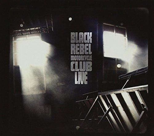 Black Rebel Motorcycle Club- Live