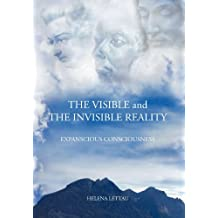The Visible and the Invisible Reality: Expanscious Consciousness