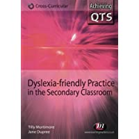 Dyslexia-friendly Practice in the Secondary Classroom (Achieving QTS Cross-Curricular Strand Series)
