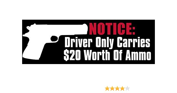 Truck WARNING Driver carries only $20 in AMMUNITION Decal for Car