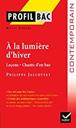 Profil - Jacottet : A la lumière d'hiver: Analyse littéraire de l'oeuvre