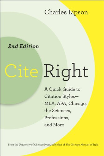 Cite Right, Second Edition: A Quick Guide to Citation Styles--MLA, APA, Chicago, the Sciences, Professions, and More (Ch