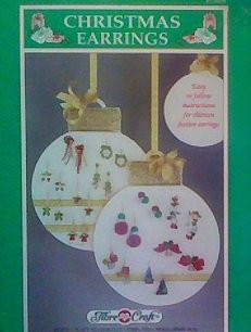 (Christmas Earrings: Easy to Follow Instructions for Thirteen Festive Earrings)