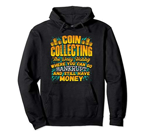Coin Collecting Hobby Humor Bankrupt Joke Cool Funny Hoodie