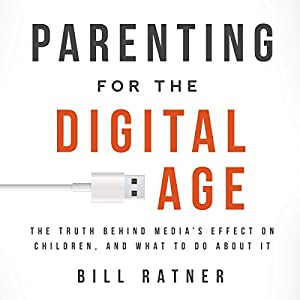 Parenting for the Digital Age Audiobook