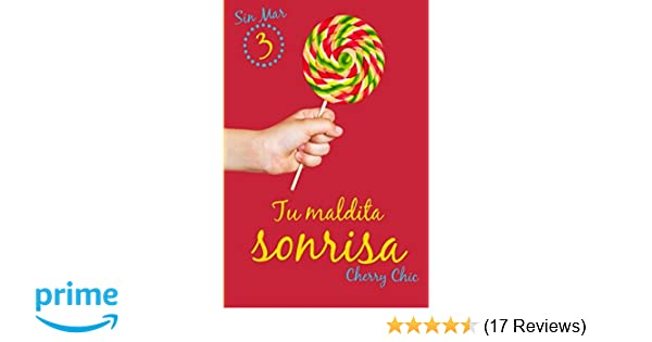 Amazon.com: Tu maldita sonrisa (Sin Mar) (Volume 3) (Spanish Edition) (9781978453593): Cherry Chic: Books