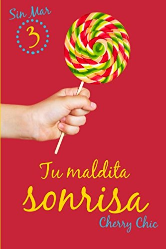 Tu maldita sonrisa: Volume 3 (Sin Mar) Tapa blanda – 17 nov 2017 Cherry Chic 1978453590 Fiction / Romance / General Fiction / Sagas