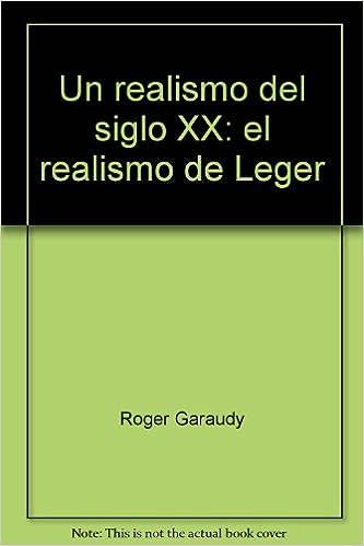 Amazon.com: Un realismo del siglo XX: el realismo de Leger ...