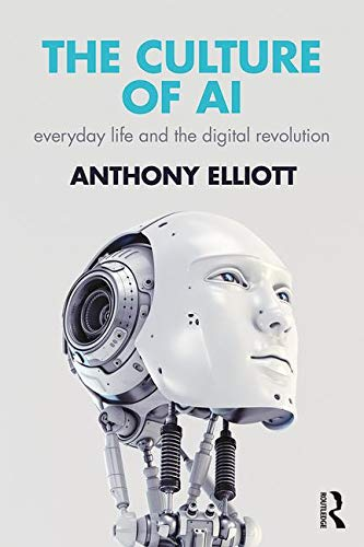 The Culture of AI: Everyday Life and the Digital Revolution Front Cover