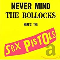 Sex Pistols - Never Mind the Bollocks Here's the Sex Pistols (remaster)