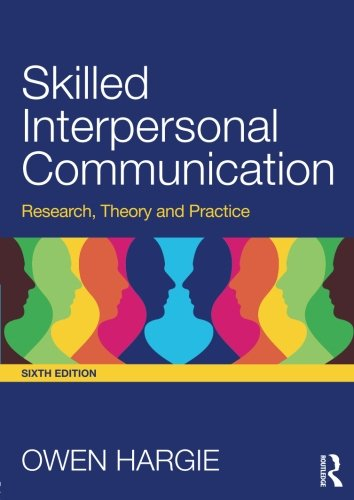 Skilled Interpersonal Communication: Research, Theory and Practice by imusti