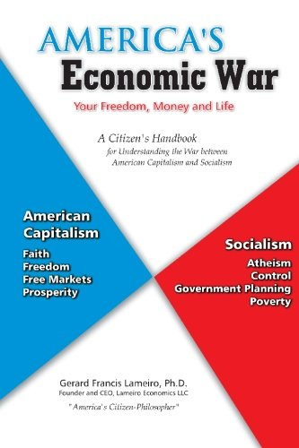 America's Economic War – Your Freedom, Money and Life: A Citizen's Handbook for Understanding the War between American Capitalism and Socialism pdf