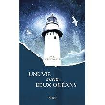 Une vie entre deux océans : Traduit de l'anglais (Australie) par Anne Wicke (Hors collection littérature étrangère) (French Edition)