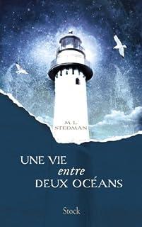 Une vie entre deux océans : roman, Stedman, M. L.