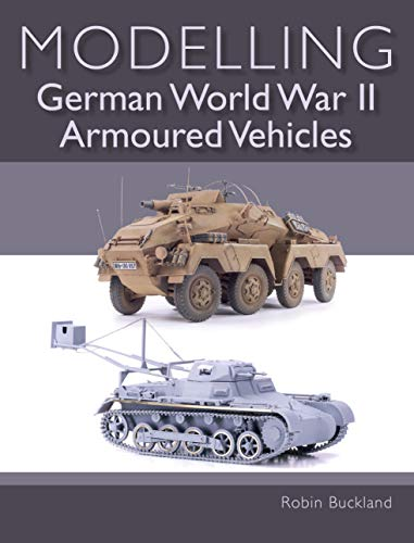 (Modelling German WWII Armoured Vehicles)