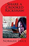 Share a Crooked Rickshaw, Norman Price, 148239149X