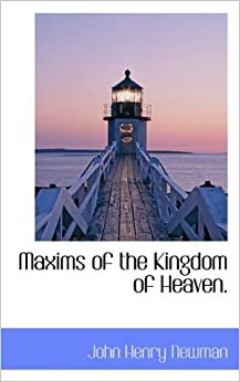 Maxims of the Kingdom of Heaven.