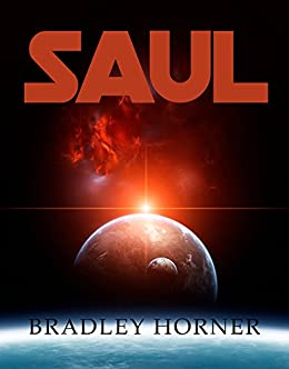 SAUL (The Great Curve Book 1) by [Horner, Bradley]