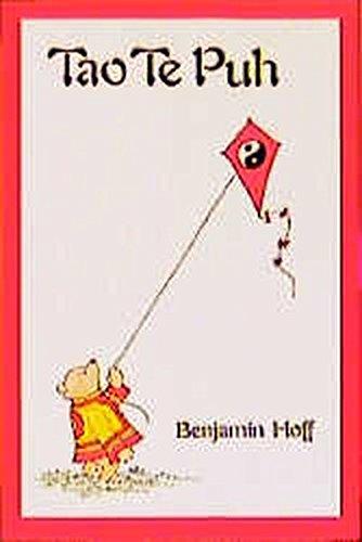 Tao Te Puh. Das Buch vom Tao und von Puh dem Bären Taschenbuch – 4. November 2002 Benjamin Hoff Ernest H. Shepard Erika Ilfang Synthesis