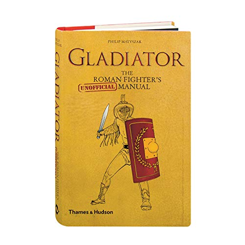 Gladiator: The Roman Fighter's [Unofficial] Manual