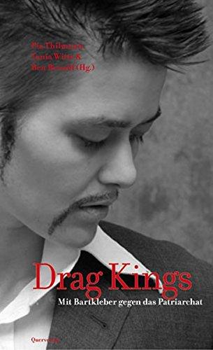 Drag Kings: Mit Bartkleber gegen das Patriarchat