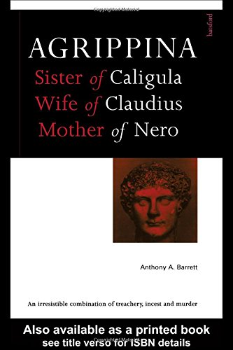 Agrippina: Mother of Nero (Roman Imperial Biographies)