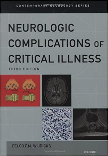 Neurologic Complications of Critical Illness (Contemporary Neurology Series), Third Edition